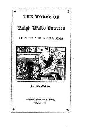 The Works of Ralph Waldo Emerson vol 8 Letters and Social