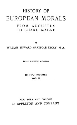History Of European Morals From Augustus To Charlemagne Vol