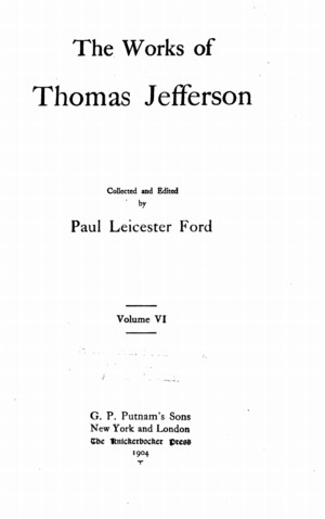 The Writings of Thomas Jefferson Library Edition - Vol. 6 (of 20)