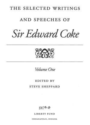 Selected Writings of Sir Edward Coke, vol. I - Online Library of Liberty